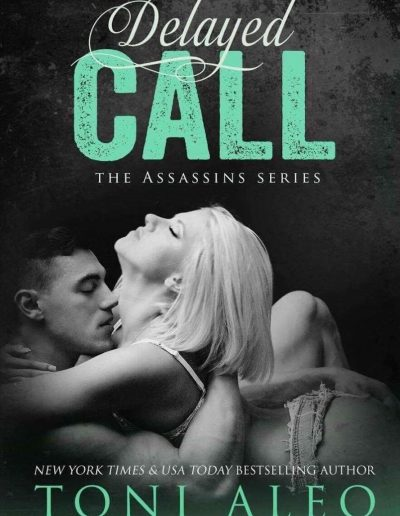 Delayed Call (Assassins #11) by Toni Aleo