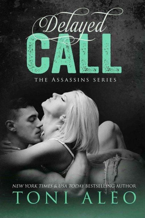 Delayed Call (Assassins #11) by Toni Aleo