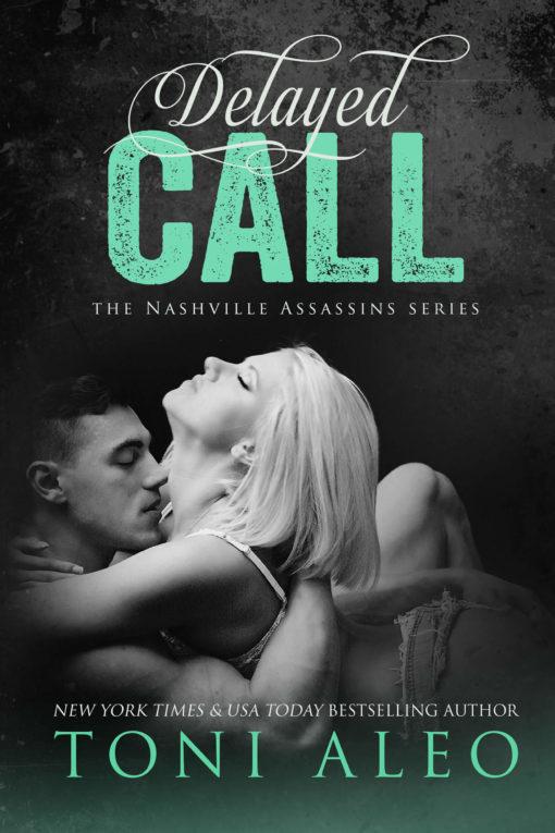 Delayed Call- Nashville Assassins - Toni Aleo