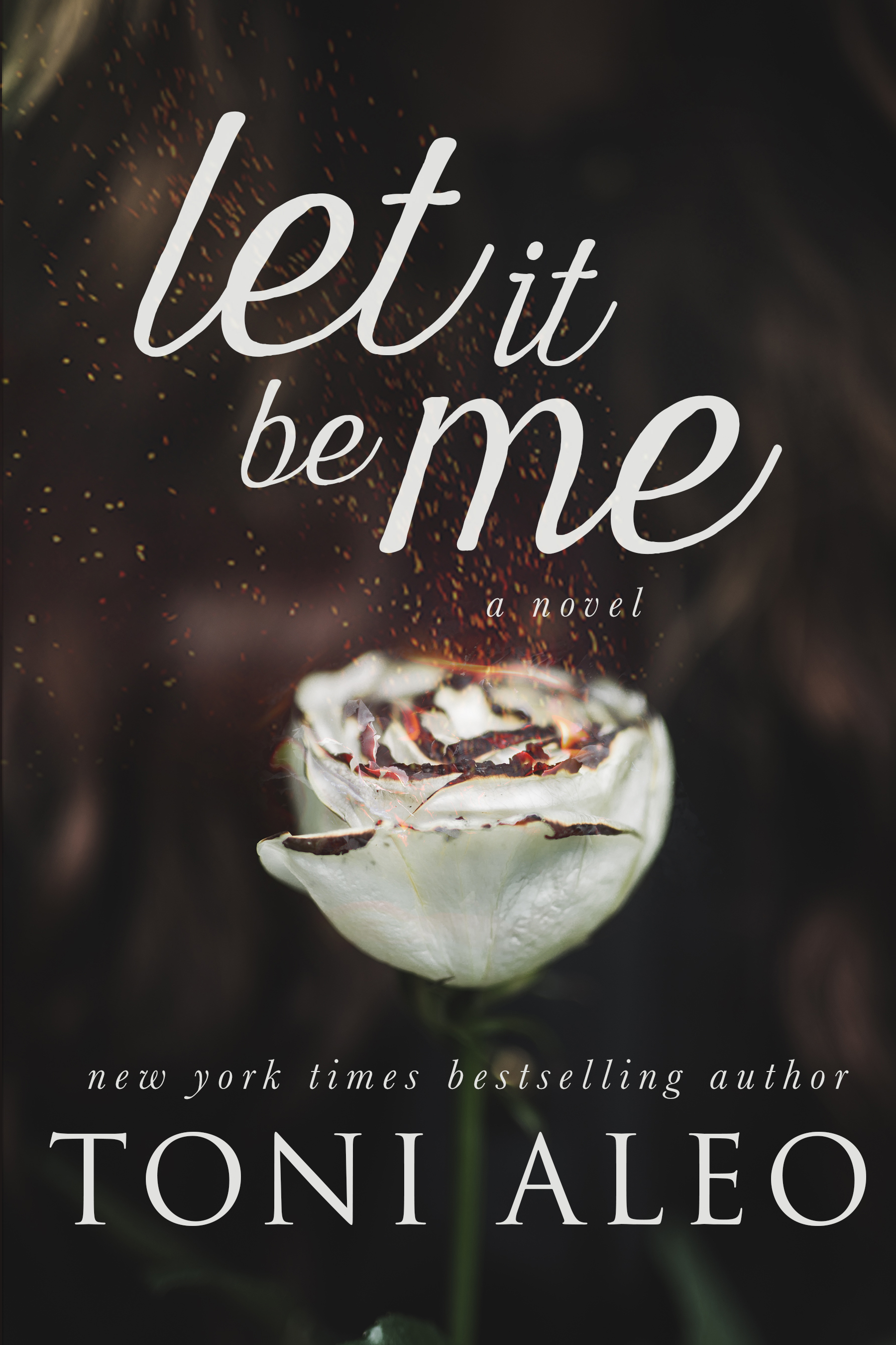 Let It Be Me by Toni Aleo